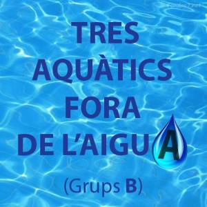TRES AQUÀTICS FORA DE L'AIGUA